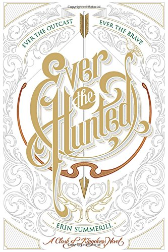 Ever the Hunted (Clash of Kingdoms) por Erin Summerill