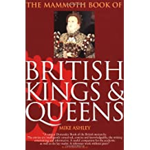 The Mammoth Book of British Kings and Queens (Mammoth Books)