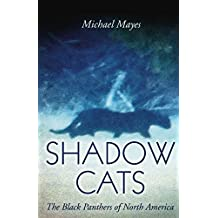 Shadow Cats: The Black Panthers of North America (English Edition)