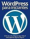 Guia WordPress para Iniciantes 01 (Portuguese Edition)