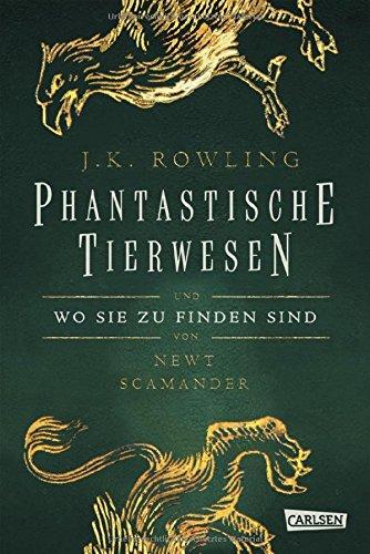 Hogwarts-Schulbücher: Phantastische Tierwesen und wo sie zu finden sind
