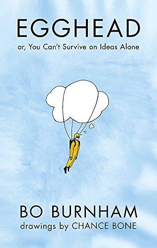 Egghead: Or, You Can't Survive on Ideas Alone por Bo Burnham