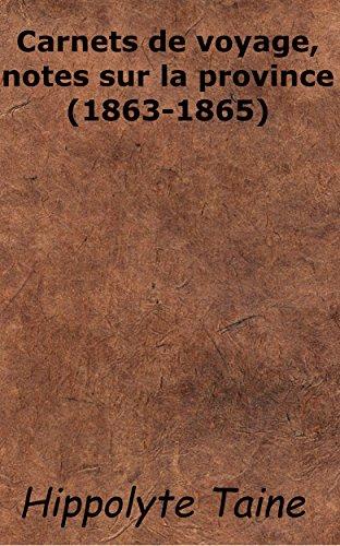 Carnets de voyage, Notes sur la province (1863-1865) par Hippolyte Taine