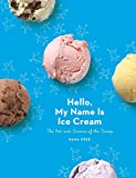 Best Ice Cream Maker Cookbooks - Hello, My Name Is Ice Cream Review