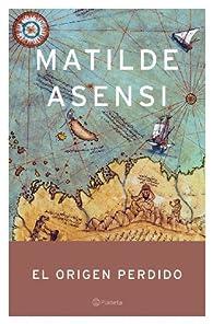El origen perdido par Matilde Asensi