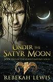 Under the Satyr Moon: Volume 2 (The Cursed Satyroi)