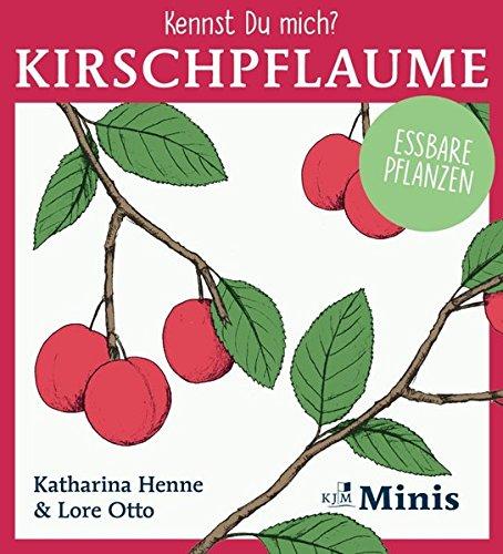 Kennst Du mich? Kirschpflaume: Kennst Du Pflanzen? Essbare Pflanzen 2, Heft 3 (Essbare Pflanzen)