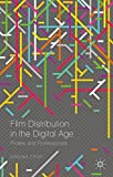 Film Distribution in the Digital Age: Pirates and Professionals