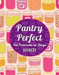 Pantry Perfect: Food Preservation and Storage Secrets (Simplify Survival Guides) (English Edition)