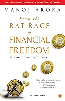 From the Rat Race to Financial Freedom (Second Edition) by [Arora, Manoj]