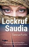 Lockruf Saudia: Bekenntnisse einer ehemaligen Flugbegleiterin der Saudi Arabian Airlines