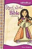 REAL GIRLS OF THE BIBLE: A Devotional (Faithgirlz) by HODGSON MONA (2008-03-14)