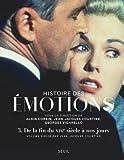 Histoire des émotions volume 3 - De la fin du XIXe siècle à nos jours