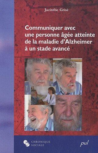 Communiquer avec une personne atteinte maladie d'Alzheimer à un stade avancé