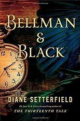 Bellman & Black: A Novel by Setterfield, Diane (2013) Hardcover