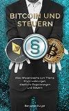 BITCOIN UND STEUERN: Alles Wissenswerte zum Thema: Kryptowährungen, staatliche Regulierungen und Steuern