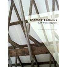 Thomas Calculus Early Transcendentals by Maurice D. Weir, Joel Hass George B. Thomas Jr. (2011-05-03)