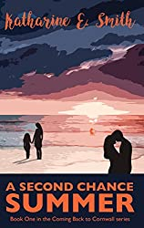 A Second Chance Summer: Uplifting, warm and sunny - book one of the Coming Back to Cornwall series