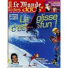 MONDE DES ADOS (LE) [No 135] du 25/01/2006 - LA GLISSE - DOSSIER C'EST PAS SORCIER - SPECIAL BD - LAURA ET LUDO - TAMARA - SPIROU - JAKE GYLLENHAAL.