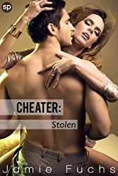 Stolen: Cheater (English Edition)