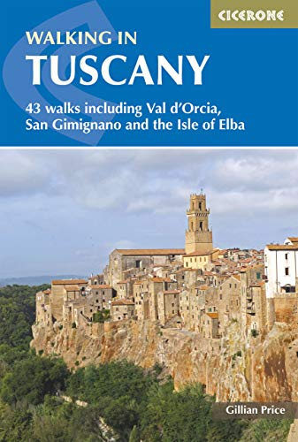 Walking in Tuscany: 43 walks Iicluding Val D'orcia, San Gimignano and the Isle of Elba
