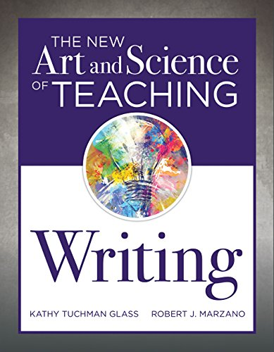 The New Art and Science of Teaching Writing: (research-Based Instructional Strategies for Teaching and Assessing Writing Skills)