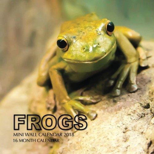 Frogs Mini Wall Calendar 2018: 16 Month Calendar