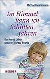 Im Himmel kann ich Schlitten fahren (HERDER spektrum) - Michael Martensen
