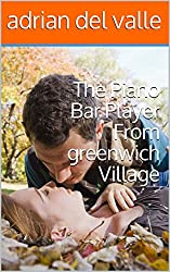 The Piano Bar Player From greenwich Village (English Edition)