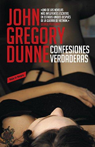 Confesiones verdaderas (ROJA Y NEGRA) por John Gregory Dunne