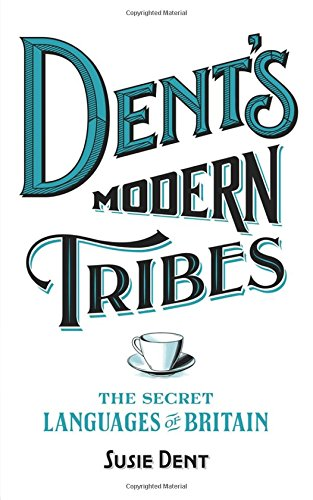 dents-modern-tribes-the-secret-languages-of-britain