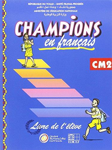 Champions au Tchad en Français Livre Eleve CM2