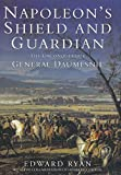 Napoleon's Shield & Guardian: The Unconquerable General Daumesnil (English Edition)
