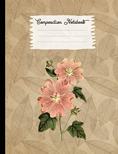 Composition Notebook: College Ruled Blank Lined Journals for School - Great Flowered Lavatera (Vintage Flowers and Plants, Band 64)