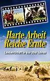Harte Arbeit - Reiche Ernte: Landwirtschaft in den 30er Jahren [VHS]