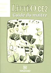 LittéO, niveau CE2 : Guide du maître