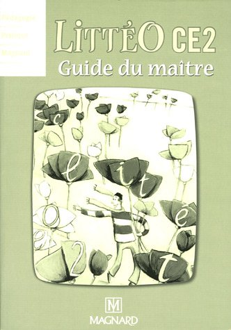 LittéO, niveau CE2 : Guide du maître par Brigitte Louichon, Pierre Sémidor