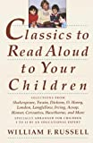 Classics to Read Aloud to Your Children: Selections from Shakespeare, Twain, Dickens, O.Henry, London, Longfellow, Irving Aesop, Homer, Cervantes, Hawthorne, and More (English Edition)
