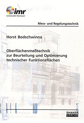 Oberflächenmeßtechnik zur Beurteilung und Optimierung technischer Funktionsflächen (Berichte aus dem Institut für Mess- und Regelungstechnik der Universität Hannover) -