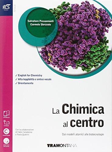La chimica al centro. Vol. unico. Con extrakit-Openbook. Per le Scuole superiori. Con e-book. Con espansione online