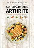 Superaliments arthrite - Pour réduire l'inflammation dans vos articulations