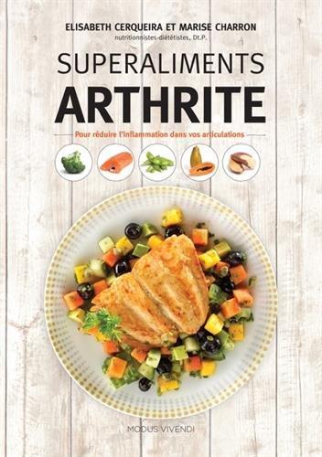 Superaliments arthrite : Pour réduire l'inflammation dans vos articulations
