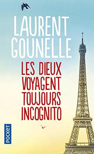 Les dieux voyagent toujours incognito par Laurent Gounelle