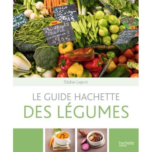 Le guide Hachette des légumes