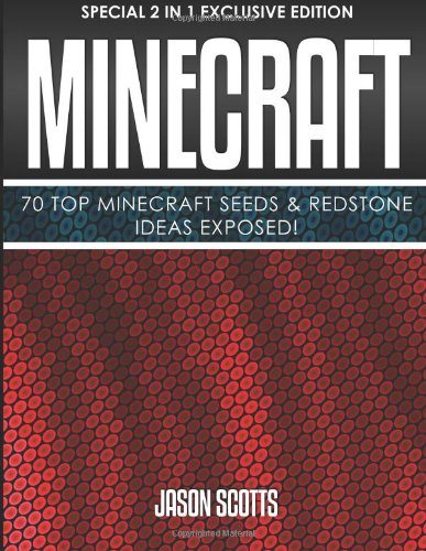 Minecraft : 70 Top Minecraft Seeds & Redstone Ideas Exposed!: (Special 2 In 1 Exclusive Edition)