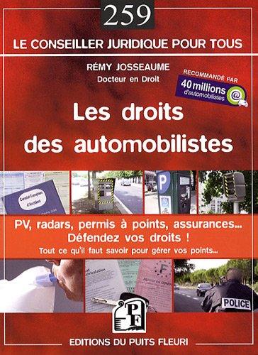 Les droits des automobilistes : PV, radars, permis  points, assurances...dfendez vos droits ! Guide juridique et pratique