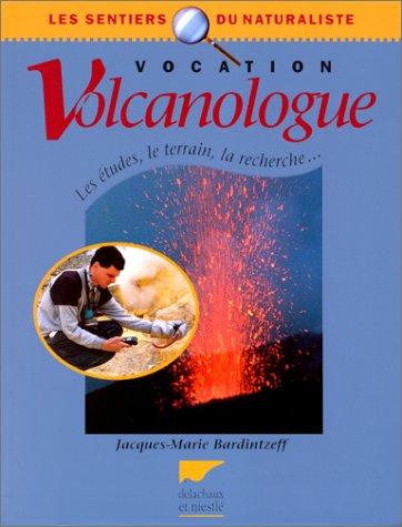 Vocation volcanologue par Jacques Bardintzeff