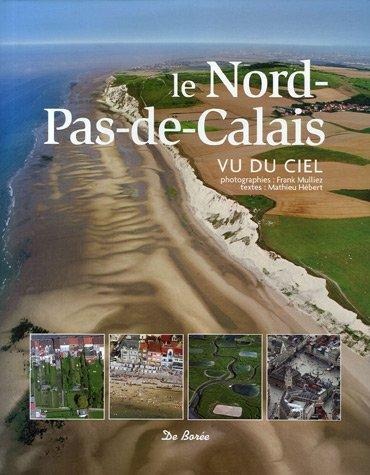 Le Nord-Pas-Calais : Vu du ciel