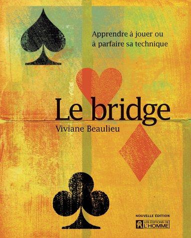 Le bridge : Apprendre à jouer ou à parfaire sa technique par Viviane Beaulieu