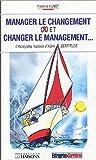 Image de Manager le changement et changer le management... : L'incroyable histoire d'Alain Sertitude